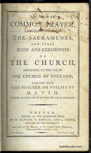 Image for The Book Of Common Prayer, And Administration Of The Sacraments, And Other Rites And Ceremonies Of The Church, According To The Use Of The Church Of England; Together With The Psalter Or Psalms Of David, Pointed As They Are To Be Sung Or Said In Church