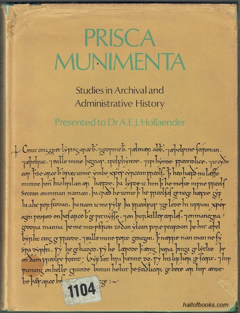 Image for Prisca Munimenta: Studies In Archival & Administrative History, Presented To Dr. A. E. J. Hollaender