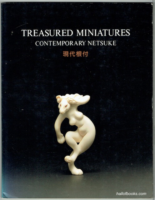 Image for Treasured Miniatures: Contemporary Netsuke. The Exhibition Of Contemporary Netsuke at the British Museum and Los Angeles County Museum Of Art, 1994