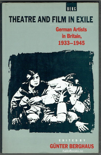 Image for Theatre And Film In Exile: German Artists In Britain, 1933-1945