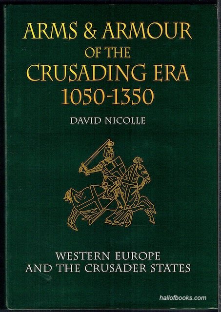 Image for Arms & Armour Of The Crusading Era, 1050-1350: Western Europe And The Crusader States Volume I
