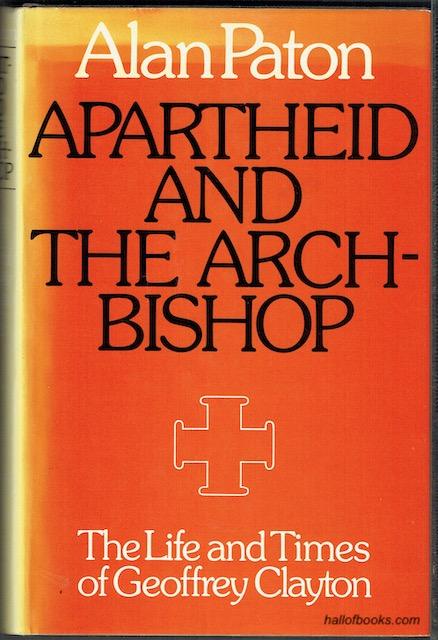 Image for Apartheid And The Archbishop: The Life And Times Of Geoffrey Clayton, Archbishop Of Cape Town