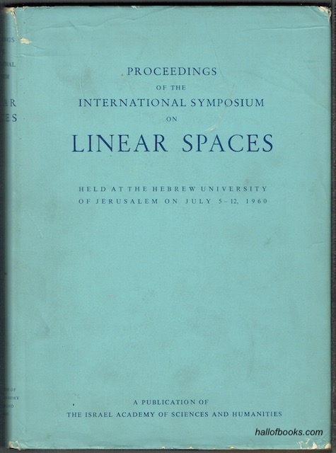 Image for Proceedings Of The International Symposium On Linear Spaces, Held At The Hebrew University Of Jerusalem, July 5-12, 1960