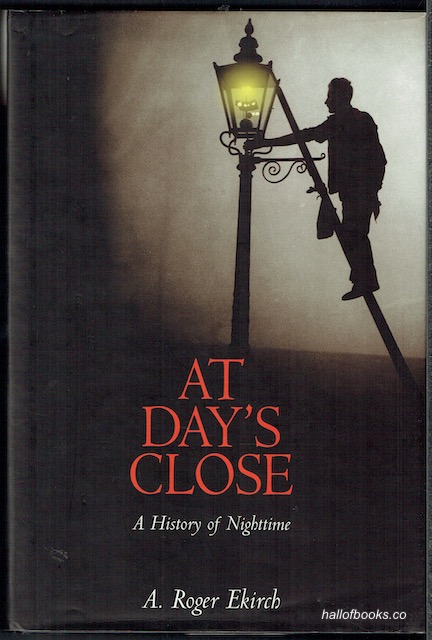 Image for At Day's Close: A History Of Nighttime