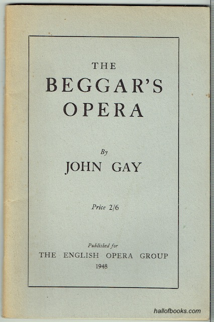 Image for The Beggar's Opera: The Full Text of the 1777 edition, reprinted in connection with the Performances of a New Musical Version realised from the Original Airs by Benjamin Britten
