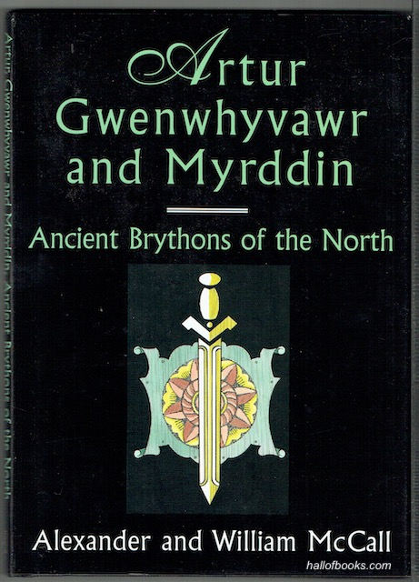 Image for Artur, Gwenwhyvawr and Myrddin: Ancient Brythons Of The North