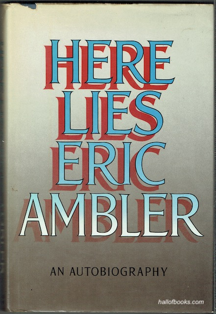 Image for Here Lies Eric Ambler: An Autobiography