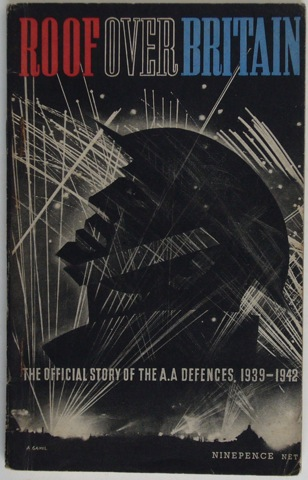 Image for Roof Over Britain. The Official Story of the A.A. Defences. 1939 - 1942