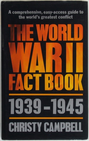 Image for The World War II Fact Book. 1939 - 1945